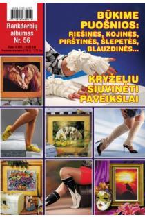 Rankdarbių albumas Nr. 56 | Sud. Kristina Černiauskienė