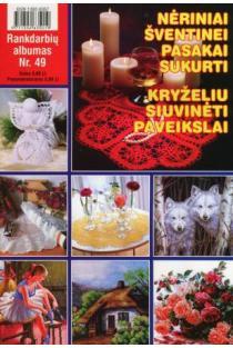 Rankdarbių albumas Nr. 49 | Sud. Kristina Černiauskienė