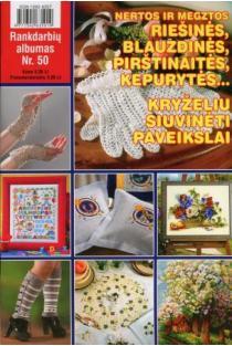 Rankdarbių albumas Nr. 50 | Sud. Kristina Černiauskienė