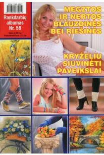 Rankdarbių albumas Nr. 58 | Sud. Kristina Černiauskienė