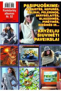 Rankdarbių albumas Nr. 52 | Sud. Kristina Černiauskienė