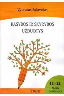 Rašybos ir skyrybos užduotys 11-12 kl. mokiniams. II dalis | Vytautas Šalavėjus