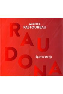 Raudona. Spalvos istorija | Michel Pastoureau