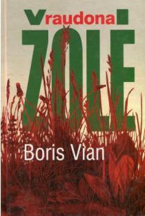 Raudona žolė | Boris Vian