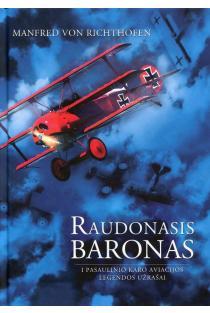 Raudonasis baronas: pasaulinio karo aviacijos legendos užrašai | Manfred von Richthofen