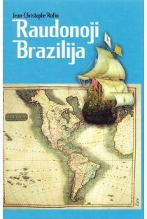 Raudonoji Brazilija | Jean-Christophe Rufin