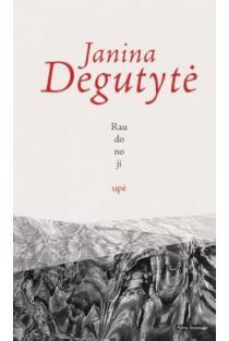 Raudonoji upė | Janina Degutytė