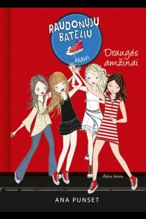 Raudonųjų batelių klubas 2. Draugės amžinai | Ana Punset