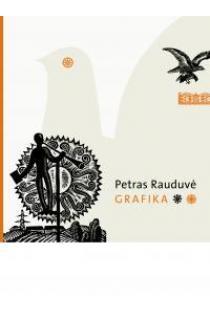 Petras Rauduvė. Grafika   Sud. Regina Urbonienė