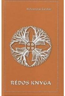 Rėdos knyga. Baltų kalendorinės šventės | Aleksandras Žarskus