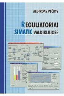 Reguliatoriai SIMATIC valdikliuose | Algirdas Večkys