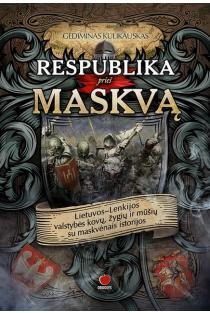 Respublika prieš Maskvą | Gediminas Kulikauskas