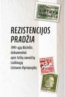 Rezistencijos pradžia. 1941-ųjų Birželis: dokumentai apie šešių savaičių laikinąją Lietuvos Vyriausybę | Sud. Vytautas Landsbergis