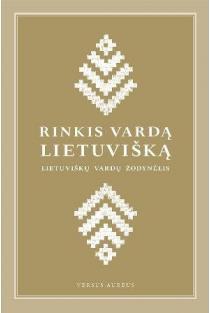 Rinkis vardą lietuvišką | Sud. Ramunė Dabrytė, Rūta Sakalauskaitė, Dalia Pakalniškienė