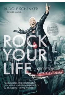 Rock your life. Sudrebink savo gyvenimą | Rudolf Schenker, Lars Amend
