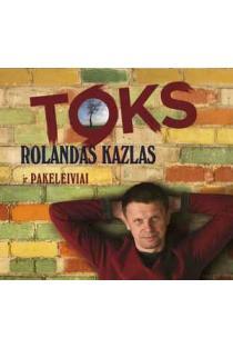Rolandas Kazlas ir pakeleiviai - Toks (CD) |