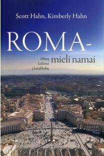 Roma – mieli namai | Scott Hahn, Kimberly Hahn