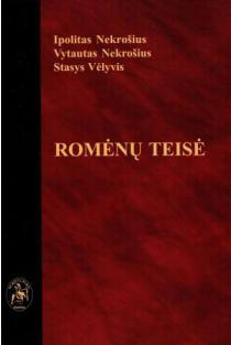 Romėnų teisė | Ipolitas Nekrošius, Vytautas Nekrošius, Stasys Vėlyvis