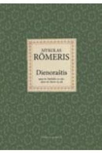 Römeris. Dienoraštis: 1919 m. birželio 21-oji - 1920 m. kovo 15-oji | Rimantas Miknys