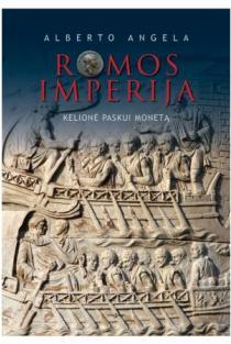 Romos imperija. Kelionė paskui monetą | Alberto Angela