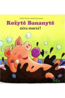 Rožytė Bananytė nėra murzė | Virginie Hanna, Christel Desmoinaux