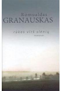 Rūkas virš slėnių | Romualdas Granauskas