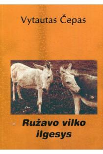 Ružavo vilko ilgesys | Vytautas Čepas