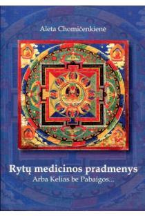Rytų medicinos pradmenys | Aleta Chomičenkienė