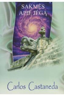 Sakmės apie jėgą (IV-oji knyga) | Carlos Castaneda