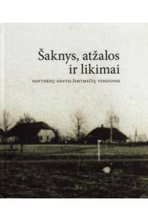 Šaknys, atžalos ir likimai | Sud. Vida Primakienė, Vytautas Brekys