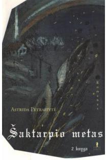 Šaktarpio metas: Tirškalius Liepa. 2 knyga | Astrida Petraitytė