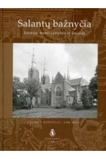 Salantų bažnyčia. Istorija, meno vertybės ir žmonės | Sud. Povilas Šverebas