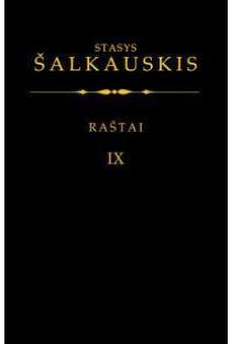 Stasys Šalkauskis. Raštai. IX tomas | Sud. Arūnas Sverdiolas