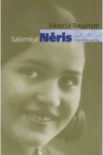 Salomėja Nėris / Fragmento poetika | Viktorija Daujotytė