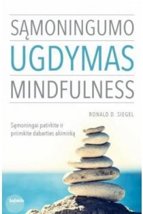 Sąmoningumo ugdymas. Mindfulness | Ronald D. Siegel