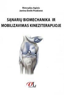 Sąnarių biomechanika ir mobilizavimas kineziterapijoje | Rimvydas Aginis, Janina Emilė Poskienė