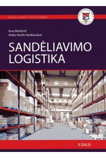 Sandėliavimo logistika (II dalis)   Ieva Meidutė, Aidas Vasilis Vasiliauskas