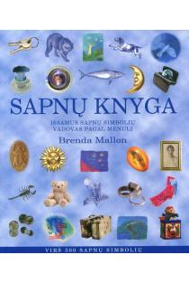 Sapnų knyga. Išsamus sapnų simbolių vadovas pagal mėnulį | Brenda Mallon