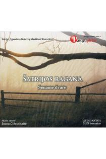 Sename dvare (audioknyga, CD, MP3 formatas) | Šatrijos Ragana