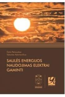 Saulės energijos naudojimas elektrai gaminti | Gytis Petrauskas, Vytautas Adomavičius
