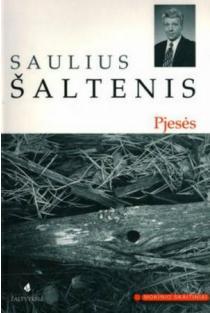S. Šaltenis. Pjesės (Mokinio skaitiniai) | Saulius Šaltenis