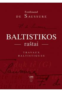 Baltistikos raštai / Travaux baltistiques   Ferdinand de Saussure