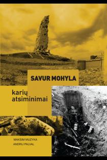 Savur Mohyla: karių atsiminimai | Maksim Muzyka, Andrij Palval