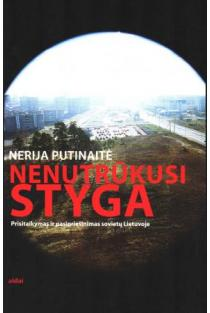 Nenutrūkusi styga. Prisitaikymas ir pasipriešinimas Sovietų Lietuvoje | Nerija Putinaitė