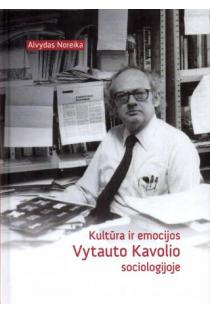 Kultūra ir emocijos Vytauto Kavolio sociologijoje | Alvydas Noreika