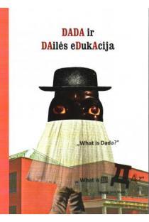 Dada ir dailės edukacija | Sud. Redas Diržys