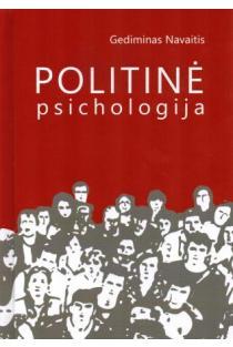 Politinė psichologija | Gediminas Navaitis