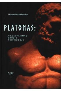 Platonas: filosofavimas grožio akivaizdoje / Plato: Philosophizing in the Face of Beauty | Skirmantas Jankauskas