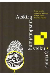 Atskirų nusikalstamų veikų tyrimas | Petras Ancelis, Gediminas Bučiūnas, Marijus Šalčius, Rolandas Šlepetys