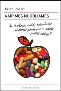 Kaip mes nuodijamės: ar iš tikrųjų vaistai, natūraliosios medicinos priemonės ir maisto papildai nuodingi? | Peter Grunert